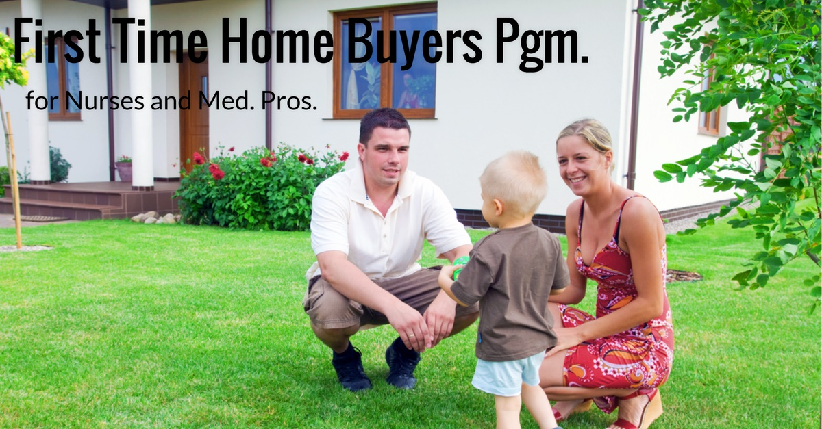 First time home buyer program for nurses and medical pros for First time home buyers plan
